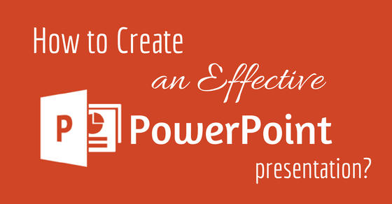 How to Make Effective PowerPoint Presentation