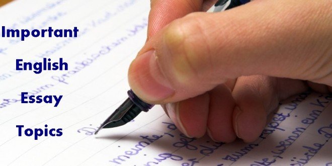 Important English Essay Topics For Ba Bsc Bcom Exams