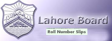 Lahore Board Matric 10th Class Roll No Slips 2017