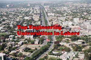 List Of Top Engineering Universities In Lahore,