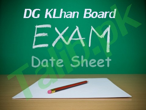 DG Khan Board 11th, 12th Class Date Sheet 2017 FA, FSc, ICS, ICom