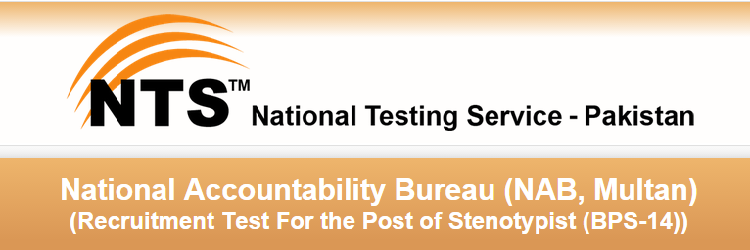 NAB Multan NTS Test Date 2015, Roll No Slips Download Stenotypist