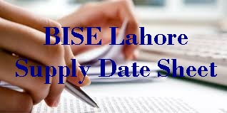 Lahore Board Inter Supplementary Exams Date Sheet 2016 FA, FSC, ICS, ICOM