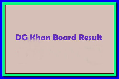 www.bisedgkhan.com Inter Part 1 Result 2016 DG Khan Board FA, ICS,ICom,FSc By Roll No, Name
