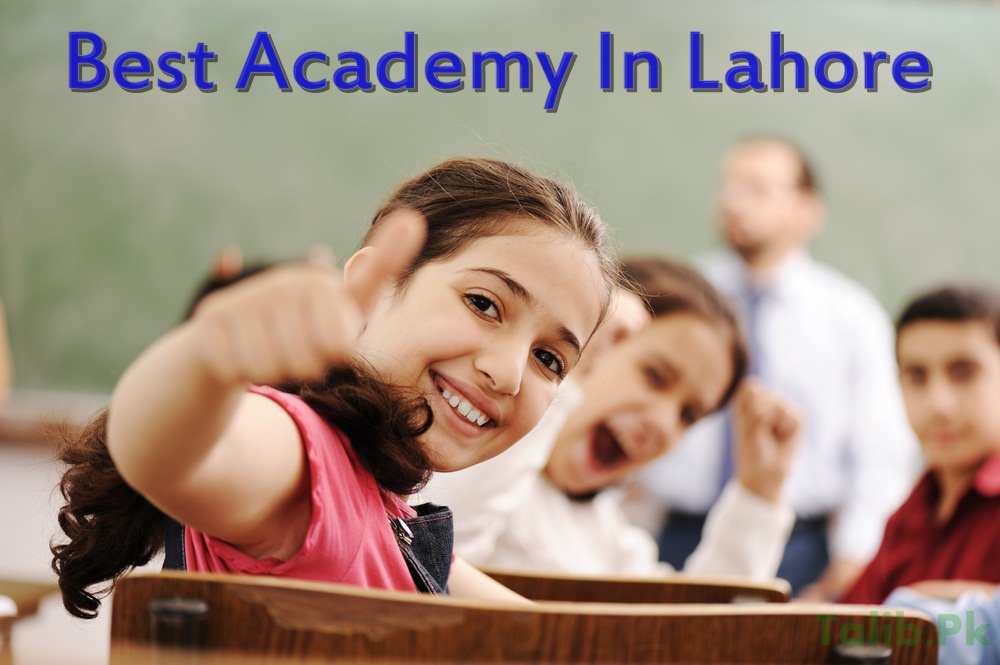 List Of The Best Academy In Lahore For Matric, Fsc, Bsc Preparation