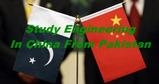 Study Engineering In China For Pakistani Students Procedure Fee Structure