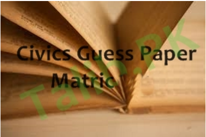 10th Class Civics Guess Paper 2018 Lahore Board Important Questions
