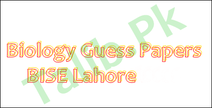 Biology Guess Paper 10th Class 2018 Lahore Board Important Questions