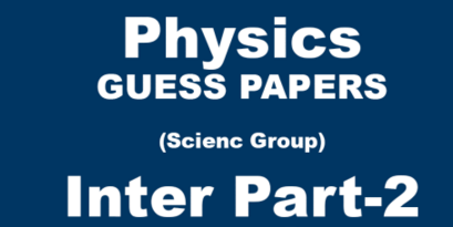 2nd Year Physics Guess Paper 2017 Lahore Board Intermediate Questions