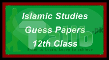 Islamic Studies Guess Papers 2016 2nd Year Intermediate Lahore Board 12th Class FA