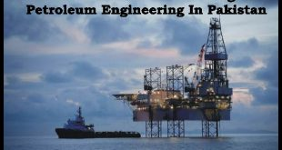 Best Universities Offering Petroleum Engineering In Pakistan