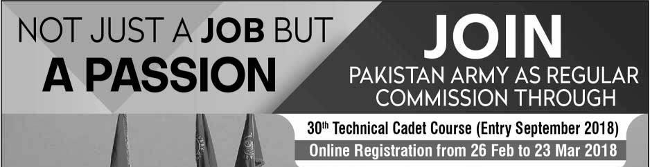 Join Pakistan Army Through 30th Technical Cadet Course 2018