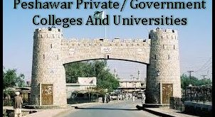 Peshawar Private/ Government Colleges And Universities List