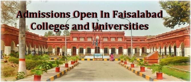 Latest Admissions Open In Faisalabad 2021 Universities And Colleges