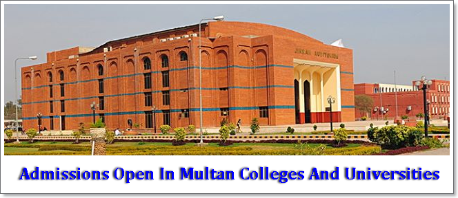 Admissions Open In Multan Colleges 2017 And Universities