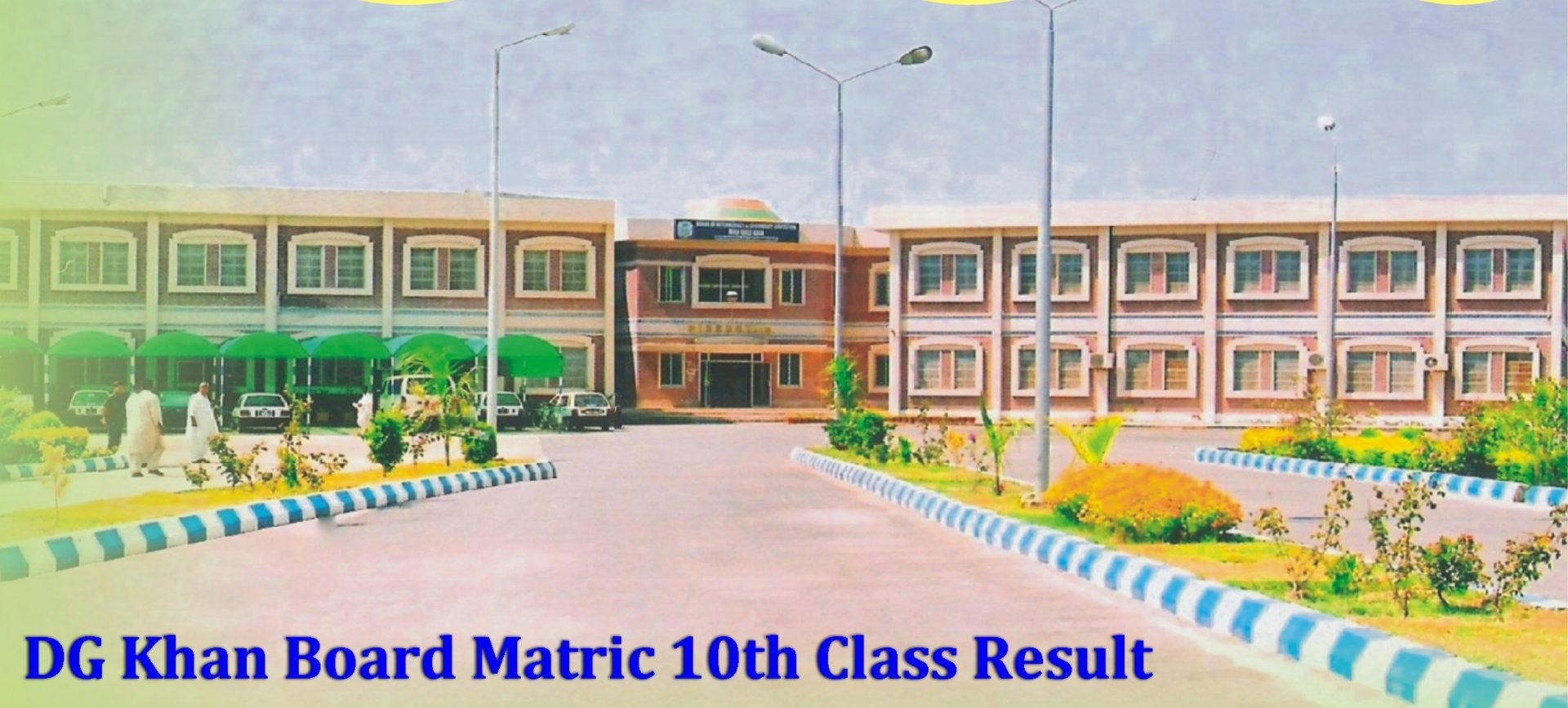 BISE DG Khan Matric Result 2017 Online By Name, Roll No SSC Part 2