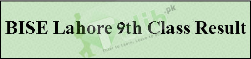 9th Class Result 2017 Lahore Board Check By Name, Roll No