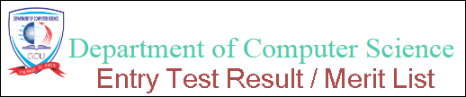 GCU BSc Computer Science Admission Entry Test Result 2017 Merit List